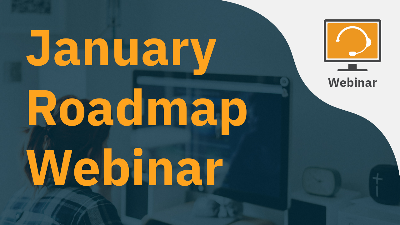 January Roadmap Webinar