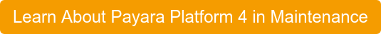 Learn About Payara Platform 4 in Maintenance