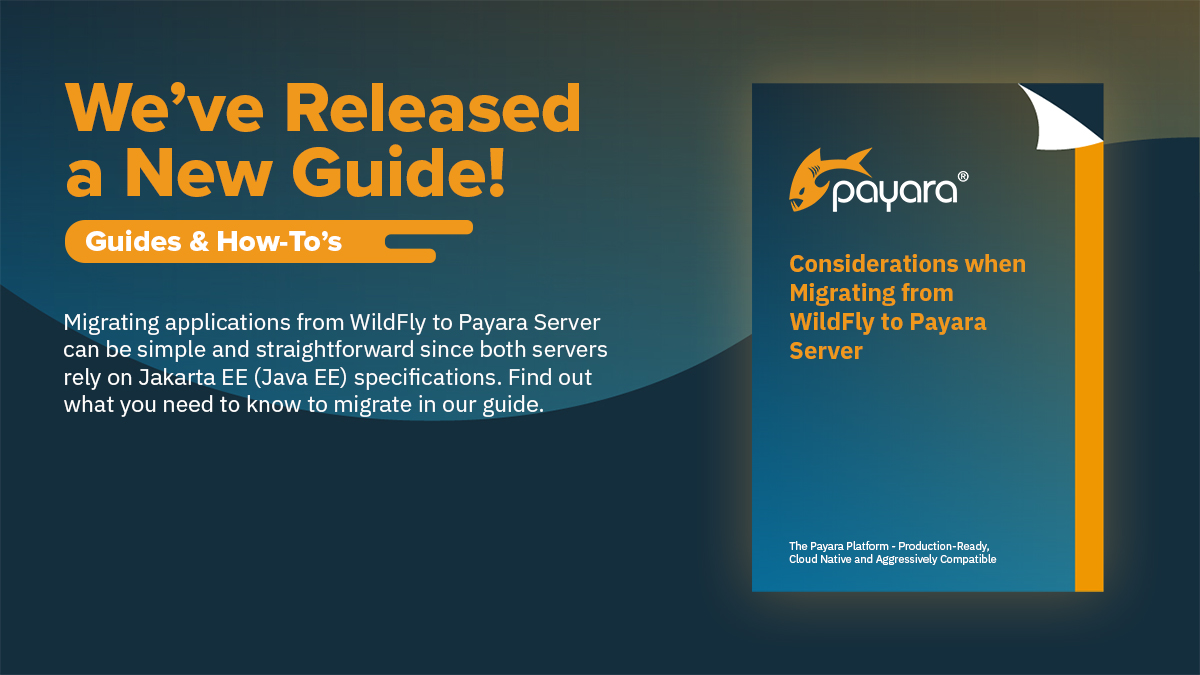 Considerations When Migrating from Wildfly to PayaraServer
