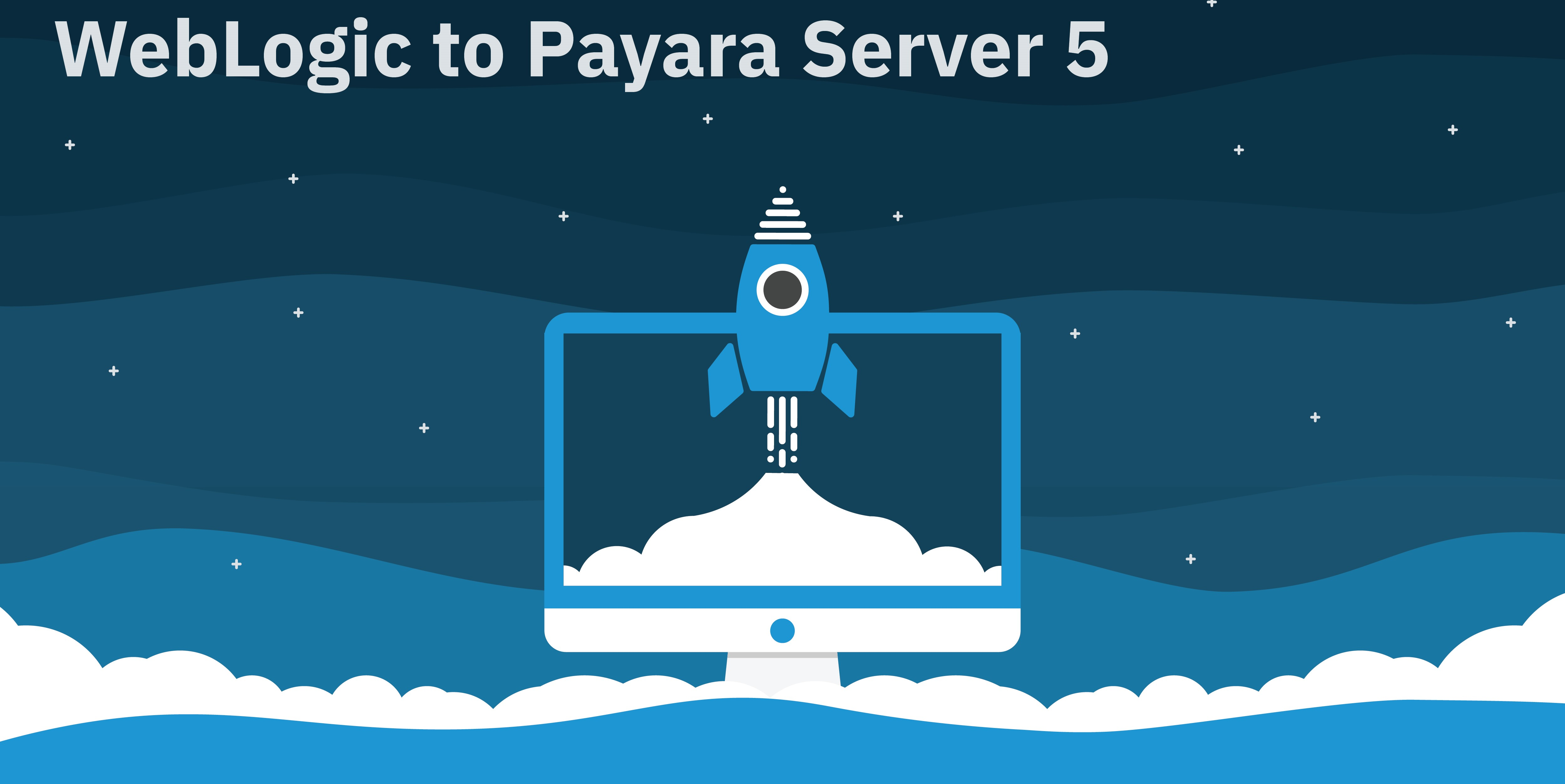 WebLogic to to Payara Server Enterprise Migration Resources